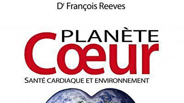 Le livre du Dr François Reeves, Planète coeur Santé cardiaque et environnement