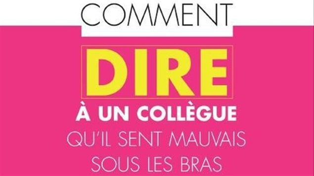 La couverture du livre Comment dire  un collgue qu'il sent mauvais sous les bras