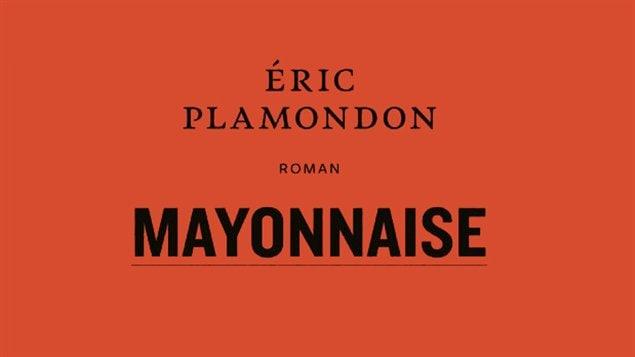 Délail de couverture. <em>Mayonnaise</em>, d'Éric Plamondon