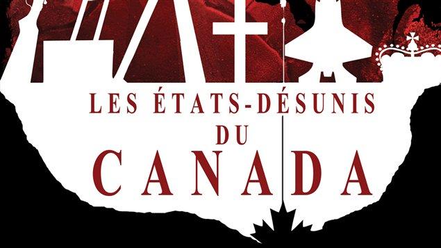 Affiche des <em>États-Désunis du Canada</em>