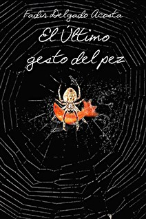 Carátula del libro El Último gesto del pez de la escritora Fadir Delgado.