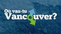 Où vas-tu Vancouver?