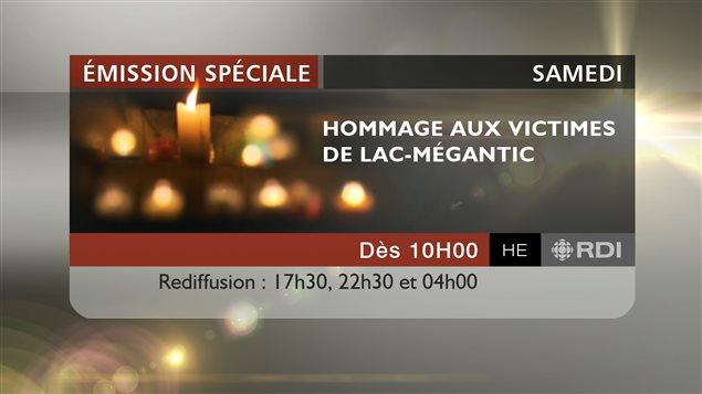 Émission spéciale : Hommage aux victimes de Lac-Mégantic