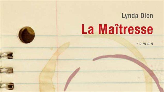 <em>La maîtresse,</em> de Lynda Dion. Détail de couverture.