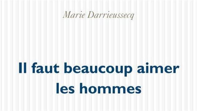 La couverture de <em>Il faut beaucoup aimer les hommes</em> de Marie Darrieussecq