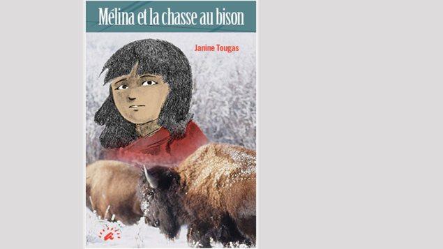Mélina et la chasse au bison, de Janine Tougas, édition Apprentissage Illimité (Couverture du livre)