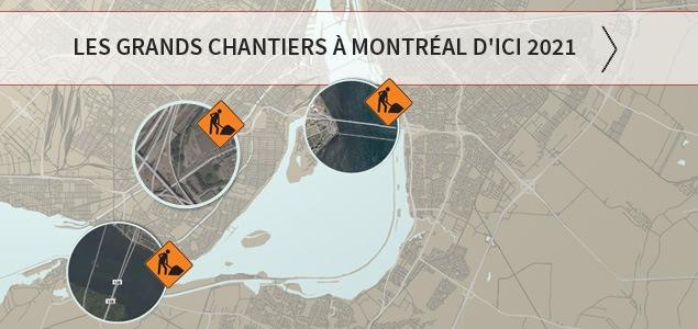 Les grands chantiers à Montréal d'ici 2021