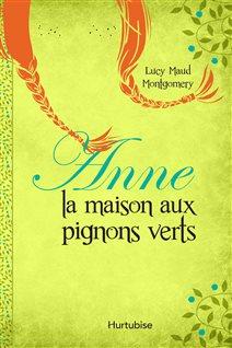 Une nouvelle version d 39 anne la maison aux pignons verts for Anne et la maison aux pignons verts livre