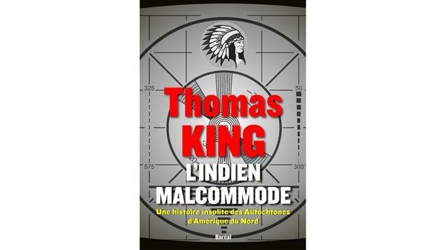 La couverture de <i>L'Indien malcommode : une histoire insolite des Autochtones d'Amérique du Nord</i>, publié aux éditions Boréal.