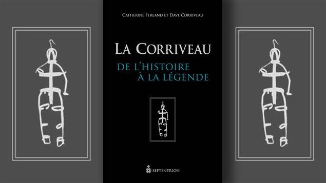 Page couverture du livre <em>La Corriveau : de l'histoire à la légende</em>, de Catherine Ferland et Dave Corriveau, Septentrion, 2014.