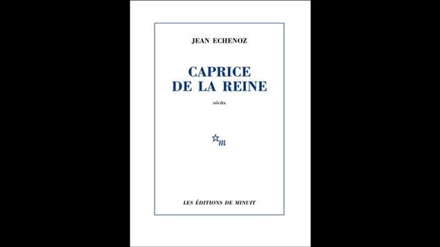 La couverture de <i>Caprice de la reine</i>, de Jean Echenoz, publié aux Éditions de Minuit.