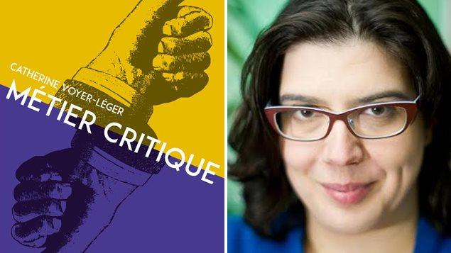 M�tier critique de Catherine Voyer-L�ger