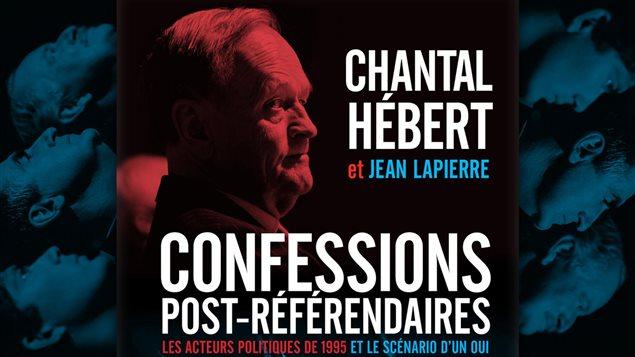 Couverture du livre � Confessions post-r�f�rendaires : les acteurs politiques de 1995 et le sc�nario d'un oui �, �ditions de l'Homme, 2014