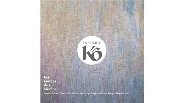La pochette de l'album <i>Les siècles des siècles</i>, de l'Ensemble Kô, paru sous étiquette Les productions Lab