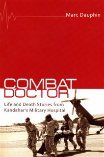 "ARTS- non-fiction book ""Combat Doctor"" Dr  Marc Dauphin"