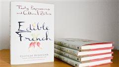 Edible French de Clotilde Dusoulier, une œuvre inspirée de son parcours original et de sa double culture franco-américaine.