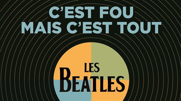 C'est fou mais c'est tout, parcours discographique des Beatles au Canada de Gilles Valiquette, paru aux Éditions de l'Homme