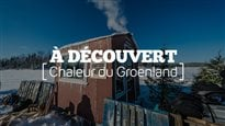 À découvert : Chaleur du Groenland