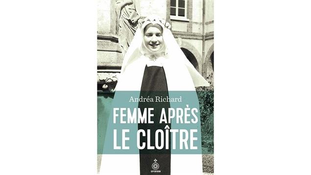 La couverture de la nouvelle édition du livre <i>Femme après le cloître</i>, d'Andréa Richard, paru aux éditions du Septentrion