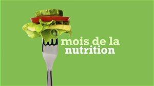 Le mois de mars est le mois de la nutrition.