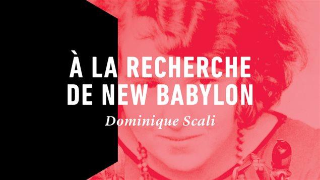 Couverture du livre <em>À la recherche de New Babylon</em> de Dominique Scali, La peuplade, 2015