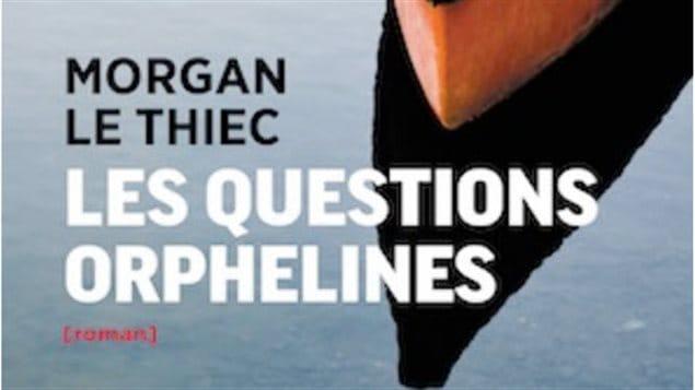 Les questions orphelines, Morgan Le Thiec, Ed. Pleine Lune