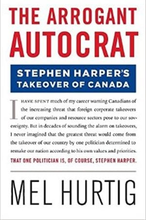 Mel Hurtig's latest book, just released targets the current government of Prime Minister Stephen Harper.