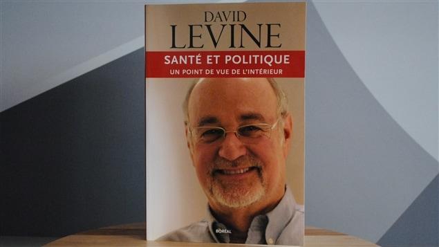 David Levine, son livre: Santé et Politique, un Point de Vue de l'Intérieur, publié chez Boréal