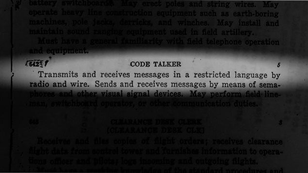 "A great many people are unaware that Canadian aboriginals played a vital role in secret communications for the Allies in the Second World War using their language to completely confound the enemy who were never able to break the ""code"""