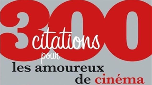 300 citations pour les amoureux du cinéma