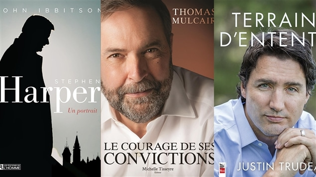 Les pages couvertures des livres <i>Stephen Harper : un portrait</i>, de John Ibbitson, <i>Le courage de ses convictions</i>, de Thomas Mulcair, et <i>Terrain d'entente</i>, de Justin Trudeau