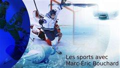 Les sports avec Marc-Éric Bouchard