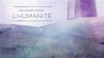 Un musée pour l'humanité