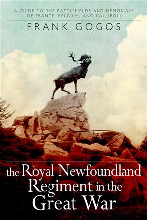 Frank Gogos book on the Royal Newfoundlan Regimaent in the Great War- a guide to the battlefields and memorial of France, Belgium and Galllipoli