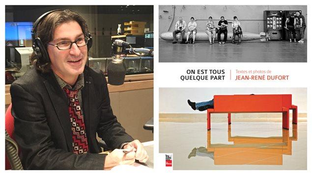 Jean-René Dufort est l'auteur du livre «On est tous quelque part»