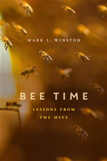 Bee Time, by Mark Winston, winner of Governor-General's award for non-fiction