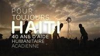 Pour toujours Haïti : 40 ans d'aide humanitaire acadienne