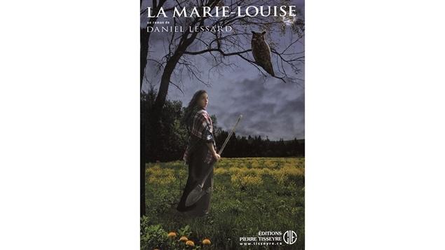 Couverture du livre <i>La Marie-Louise</i> de Daniel Lessard, publié aux Éditions Pierre Tisseyre