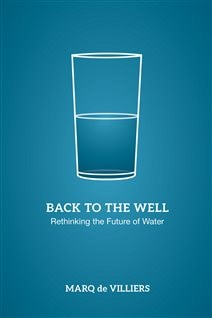 """In his book """"Back to the Well"""" Marq de Villiers argues there are local solutions to water problems in various parts of the world."""