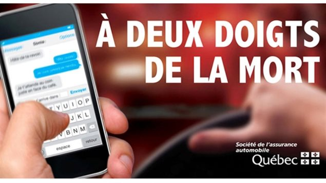 """Last month the Quebec government auto agency launched another public safety campain on French media to warn of the dangers of texting and driving.. """"Two fingers away from death"""""""