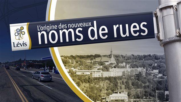 L'origine des nouveaux noms de rues à Lévis
