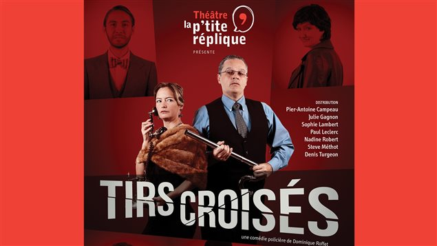 L'affiche de la pièce «Tirs Croisés» du Théâtre la p'tite réplique