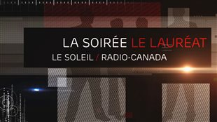 La soirée du lauréat Le Soleil / Radio-Canada
