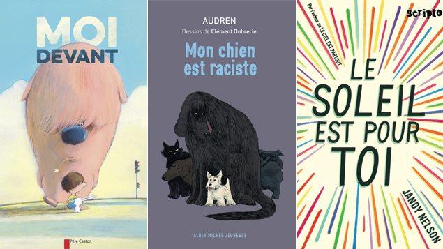 Les couvertures des livres «Moi devant» de Nadine Brun-Cosme et Olivier Tallec, «Mon chien est raciste» d'Audren et Clément Oubrerie et «Le soleil est pour toi» de Jandy Nelson