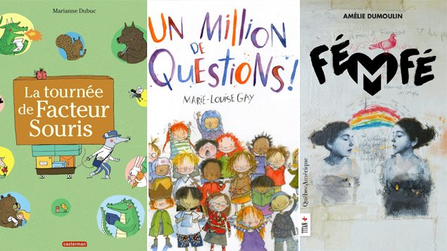 Les couvertures de «La tournée de Facteur Souris» de Marianne Dubuc, «Un million de questions!» de Marie-Louise Gay et «Fé M Fé» d'Amélie Dumoulin