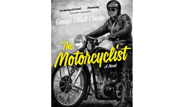 George Elliot Clarke's newest novel is loosely based on the life of his father, an erudite railway worker in 1950's Halifax who sought to break free of the preordeined lifestyle and mould.