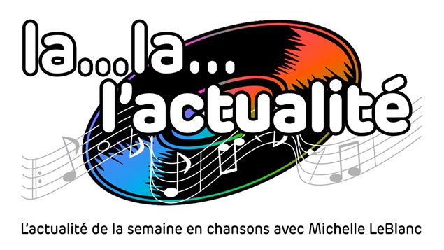 Chanson de la semaine avec Michelle LeBlanc