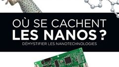 Où se cachent les Nanos? Démystifier les nanotechnologies