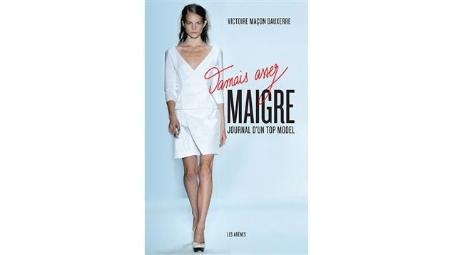Couverture du livre <i>Jamais assez maigre : journal d'une top model</i> de Victoire Maçon Dauxerre, publié aux éditions Édito