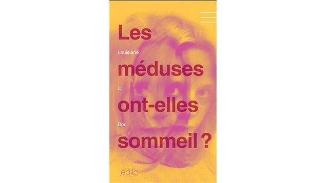 Couverture du livre <i>Les méduses ont-elles sommeil?</i> de Louise C. Dor, publié aux éditions Édito